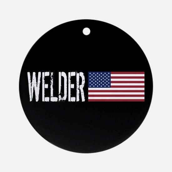 Careers: Welder (U.S. Flag) Round Ornament