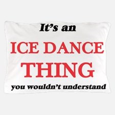 It's an Ice Dance thing, you would Pillow Case