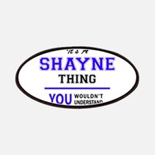 SHAYNE thing, you wouldn't understand! Patch