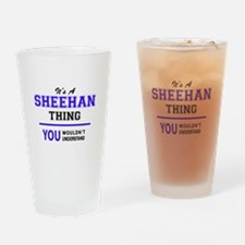 SHEEHAN thing, you wouldn't underst Drinking Glass