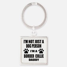 I'm a Border Collie Daddy Square Keychain