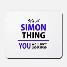 SIMON thing, you wouldn't understand! Mousepad
