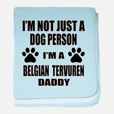 I'm a Belgian Tervuren Daddy baby blanket