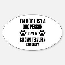 I'm a Belgian Tervuren Daddy Sticker (Oval)