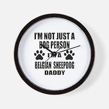 I'm a Belgian Sheepdog Daddy Wall Clock
