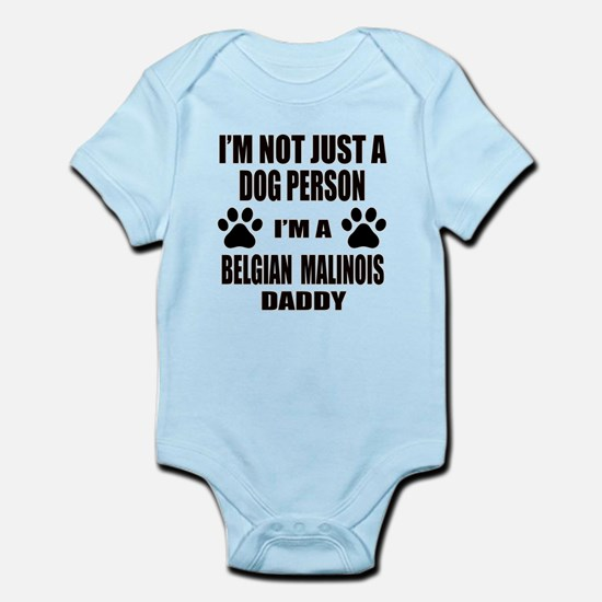 I'm a Belgian Malinois Daddy Infant Bodysuit