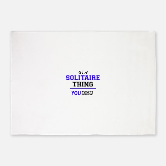 SOLITAIRE thing, you wouldn't under 5'x7'Area Rug