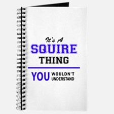 SQUIRE thing, you wouldn't understand! Journal