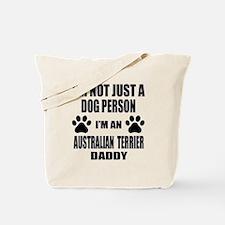 I'm an Australian Terrier Daddy Tote Bag