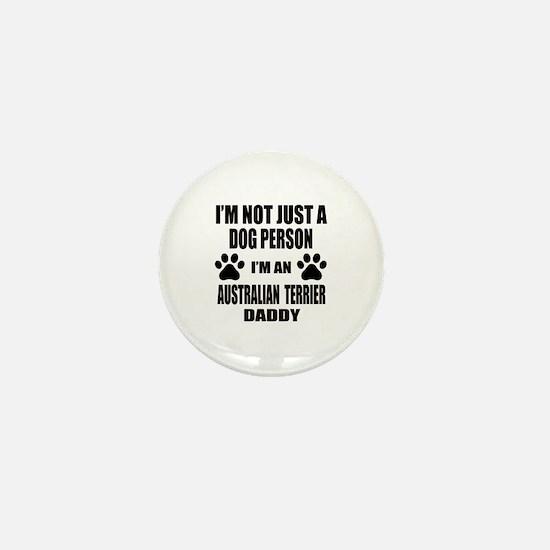 I'm an Australian Terrier Daddy Mini Button