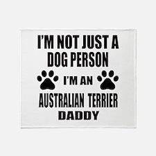 I'm an Australian Terrier Daddy Throw Blanket