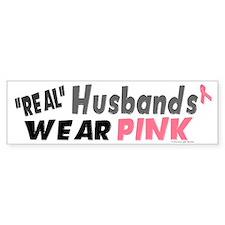 """""""Real"""" Husbands Wear Pink 1 Bumper Bumper Sticker"""