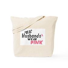 """""""Real"""" Husbands Wear Pink 1 Tote Bag"""