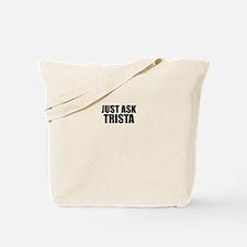 Just ask TRISTA Tote Bag