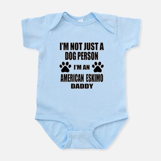 I'm an American Eskimo Dog Daddy Infant Bodysuit
