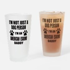 I'm an American Eskimo Dog Daddy Drinking Glass