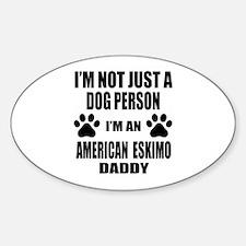 I'm an American Eskimo Dog Daddy Sticker (Oval)