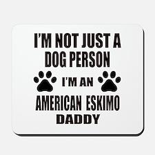 I'm an American Eskimo Dog Daddy Mousepad