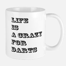 Life is A Crazy For Darts Mug