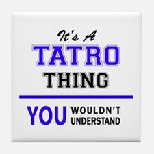 TATE thing, you wouldn't understand! Tile Coaster