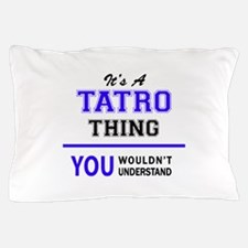 TATE thing, you wouldn't understand! Pillow Case