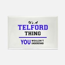 TELFORD thing, you wouldn't understand! Magnets