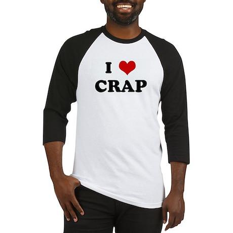 I Love CRAP Baseball Jersey