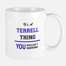 TERRELL thing, you wouldn't understand! Mugs