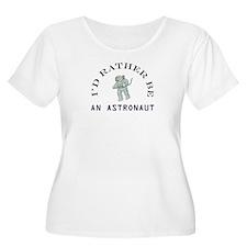 I'd Rather Be An Astronaut T-Shirt