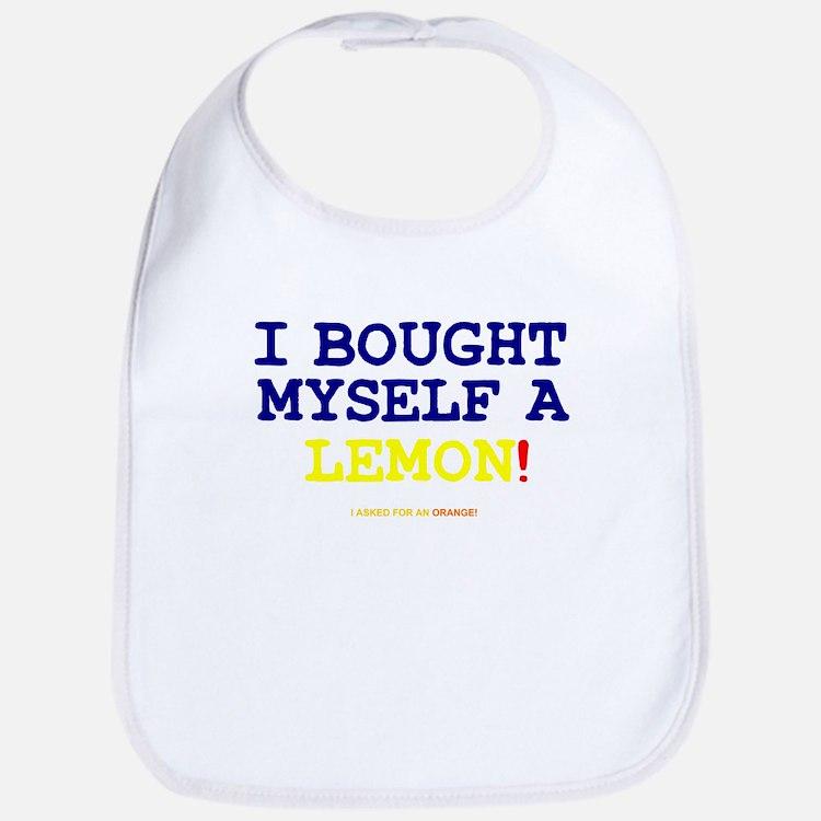 I BOUGHT MYSELF A LEMON!- Bib