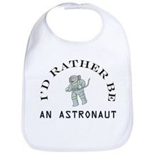 I'd Rather Be An Astronaut Bib