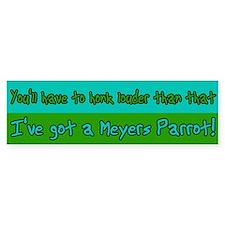 Honk Louder Meyers Parrot Bumper Bumper Sticker