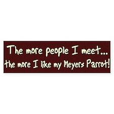 More People Meyers Parrot Bumper Bumper Sticker