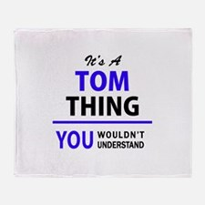 TOM thing, you wouldn't understand! Throw Blanket