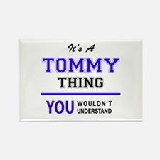 TOMMY thing, you wouldn't understand! Magnets