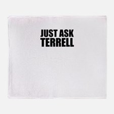 Just ask TERRELL Throw Blanket