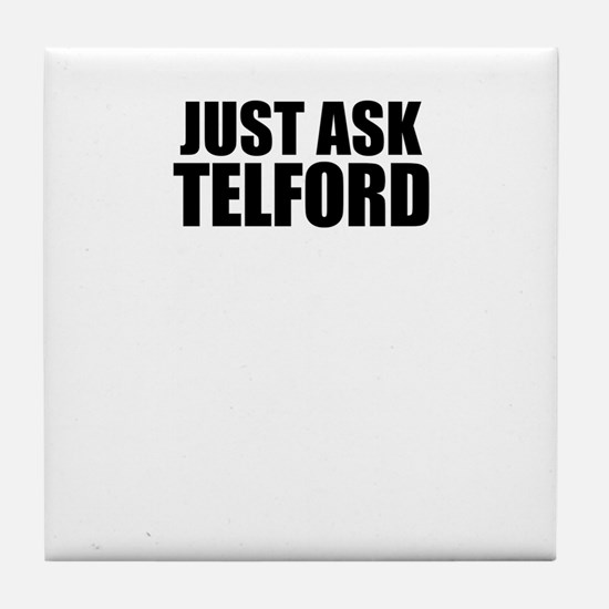 Just ask TELFORD Tile Coaster