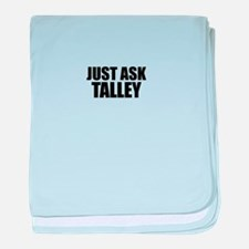 Just ask TALLEY baby blanket
