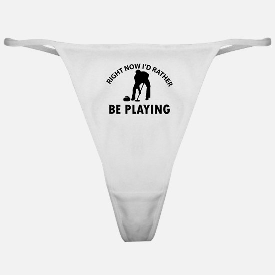 I'd Rather Be Playing Curling Classic Thong