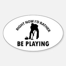 I'd Rather Be Playing Curling Sticker (Oval)