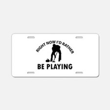 I'd Rather Be Playing Curli Aluminum License Plate