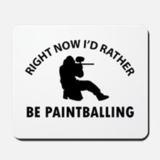 I'd Rather Be Playing Paintball Mousepad