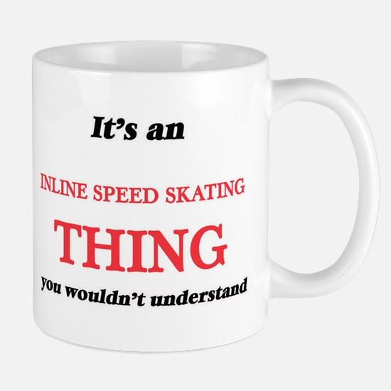 It's an Inline Speed Skating thing, you w Mugs