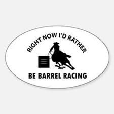 I'd Rather Be Playing Barrel Racing Sticker (Oval)