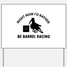 I'd Rather Be Playing Barrel Racing Yard Sign