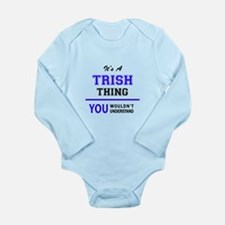 TRISH thing, you wouldn't understand! Body Suit