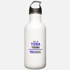TUBA thing, you wouldn Water Bottle