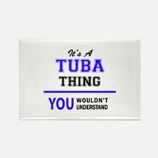 TUBA thing, you wouldn't understand! Magnets