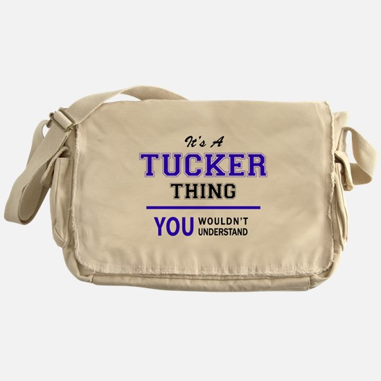TUCKER thing, you wouldn't understan Messenger Bag