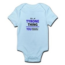 TYRONE thing, you wouldn't understand! Body Suit